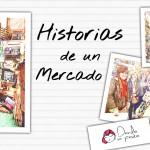 Historias De Un Mercado – Dando un Paseo