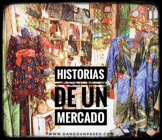 Mercadillos_Madrid Dando un Paseo
